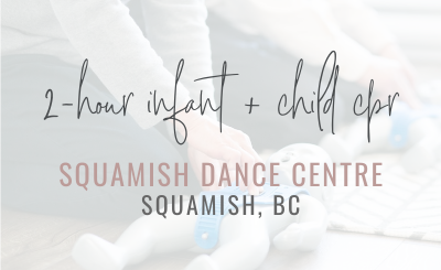 2 hour Infant Child CPR Choking and Injury Prevention at Squamish Dance Centre in Squamish BC